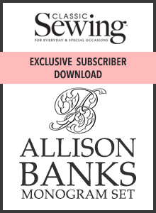 Classic Sewing Exclusive Subscriber Download - Allison Banks Monogram Set