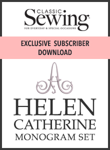 Classic Sewing Exclusive Subscriber Download - Helen Catherine Monogram Set